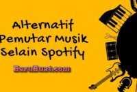 Alternatif Pemutar Musik Selain Spotify
