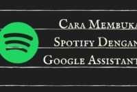 Cara Membuka Spotify Dengan Google Assistant